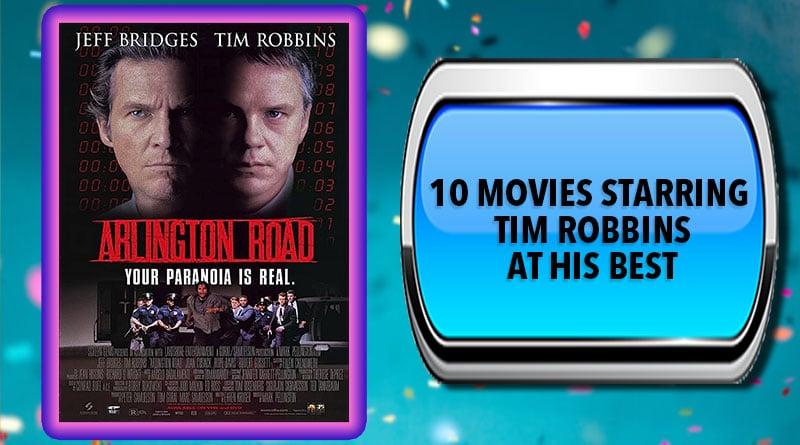 10 Movies Starring Tim Robbins at His Best