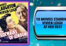 10 Movies Starring Vivien Leigh at Her Best