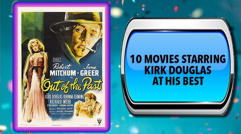 10 Movies Starring Kirk Douglas at His Best