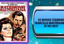 10 Movies Starring Marcello Mastroianni at His Best