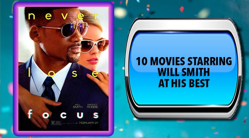 10 Movies Starring Will Smith at His Best