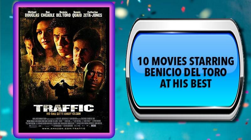 10 Movies Starring Benicio Del Toro at His Best