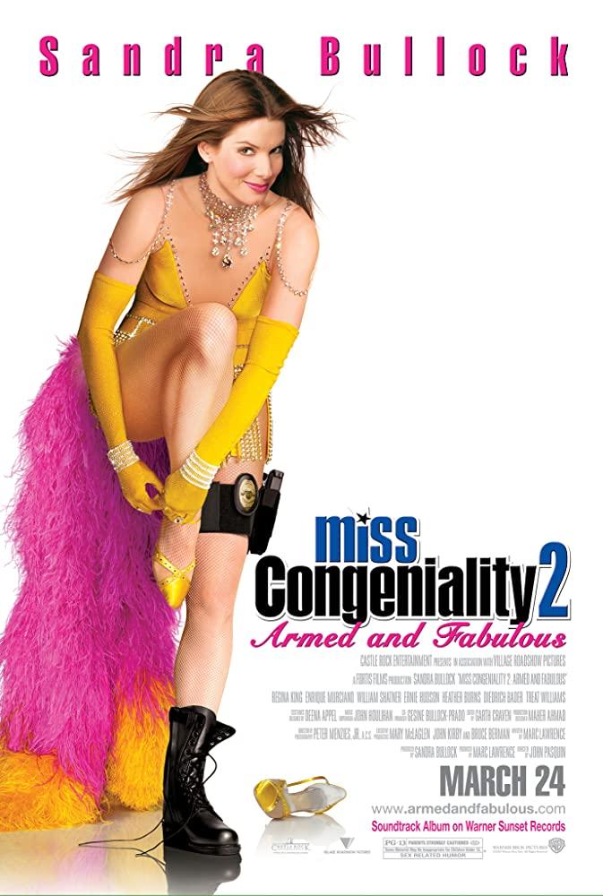 Miss Congeniality 2: Armed & Fabulous (2005)