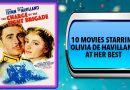 10 Movies Starring Olivia de Havilland at Her Best