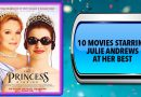 10 Movies Starring Julie Andrews at Her Best