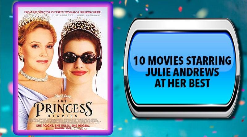 10 Movies Starring Julie Andrews at Her Best