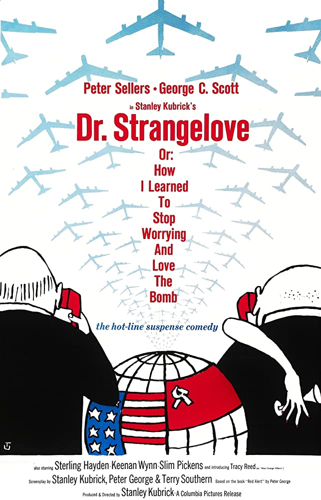 Dr. Strangelove or How I Learned to Stop Worrying and Love the Bomb (1964)