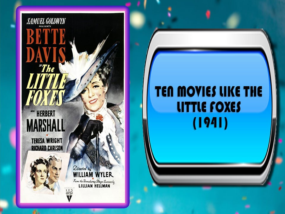 Ten Movies Like The Little Foxes (1941)
