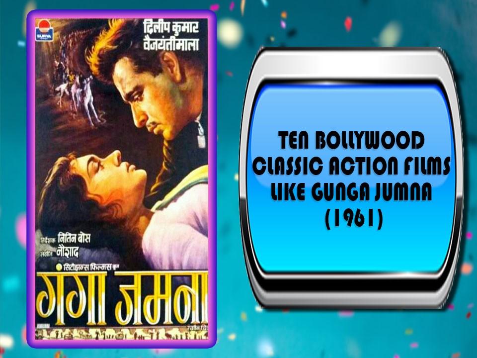 Ten Bollywood Classic Action Films Like Gunga Jumna (1961)