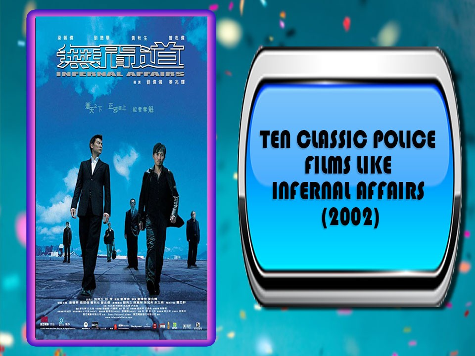 Ten Classic Police Films Like Infernal Affairs (2002)