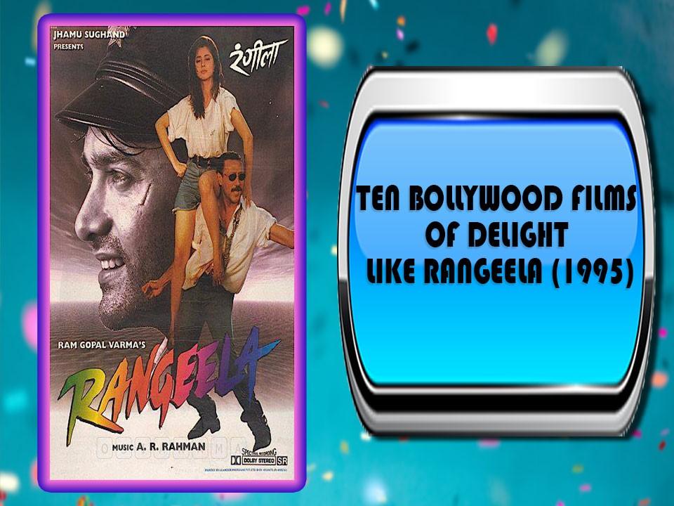 Ten Bollywood Films Of Delight Like Rangeela (1995)