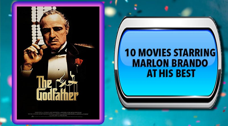 10 Movies Starring Marlon Brando at His Best