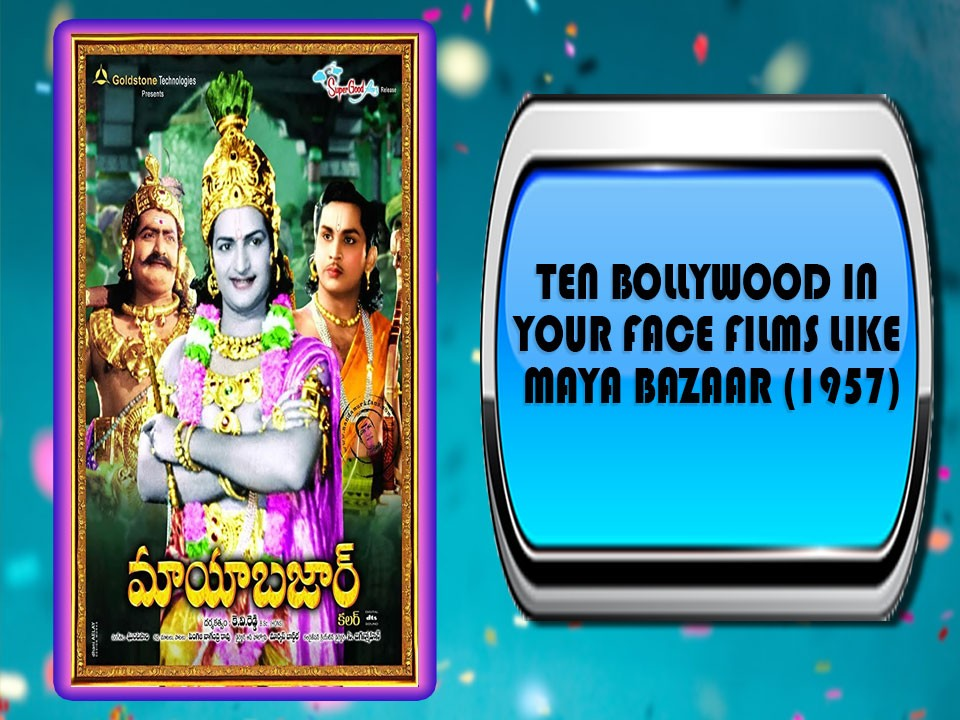 Ten Bollywood In Your Face Films Like Maya Bazaar (1957)