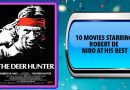 10 Movies Starring Robert De Niro at His Best
