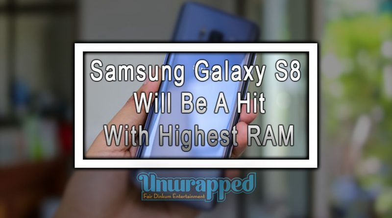 Samsung Galaxy S8 Will Be A Hit With Highest RAM