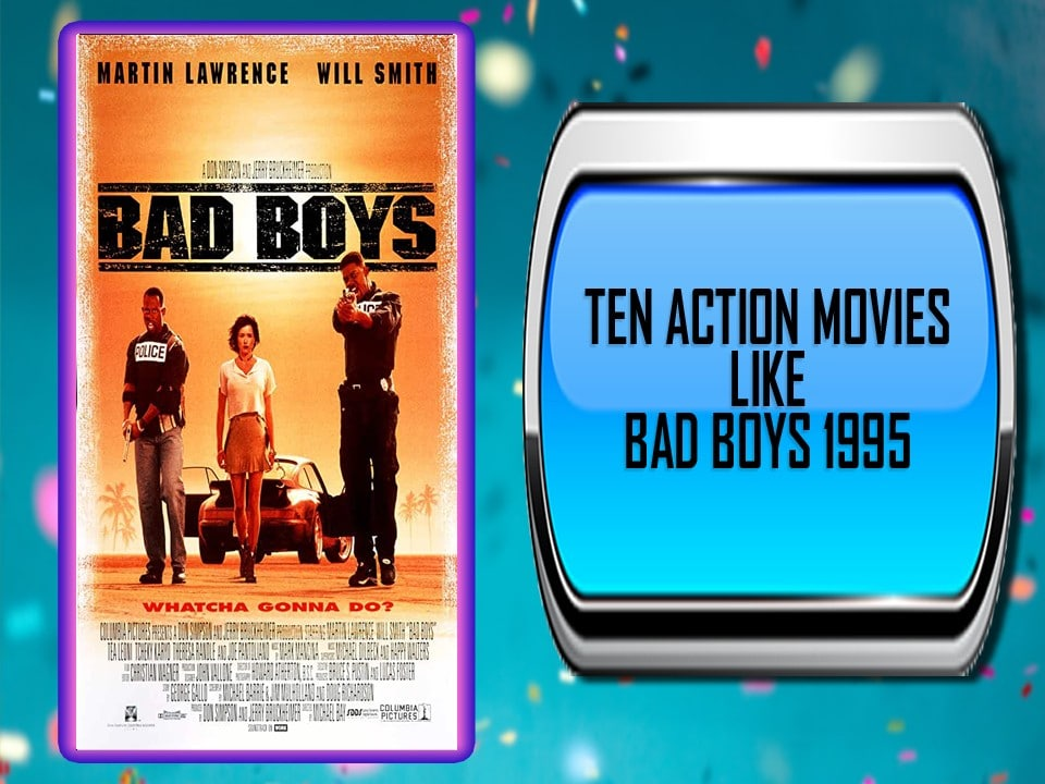 Ten Action Movies Like Bad Boys (1995)
