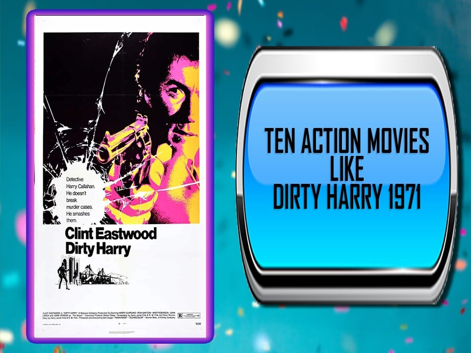 Ten Action Movies Like Dirty Harry (1971)