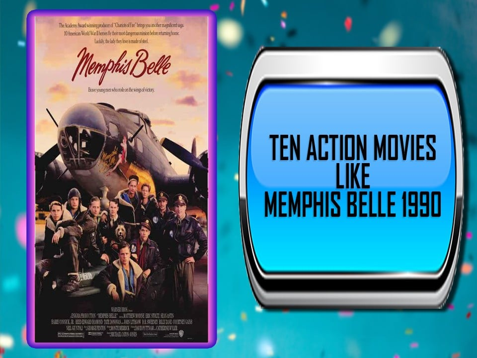 Ten Action Movies Like Memphis Belle (1990)