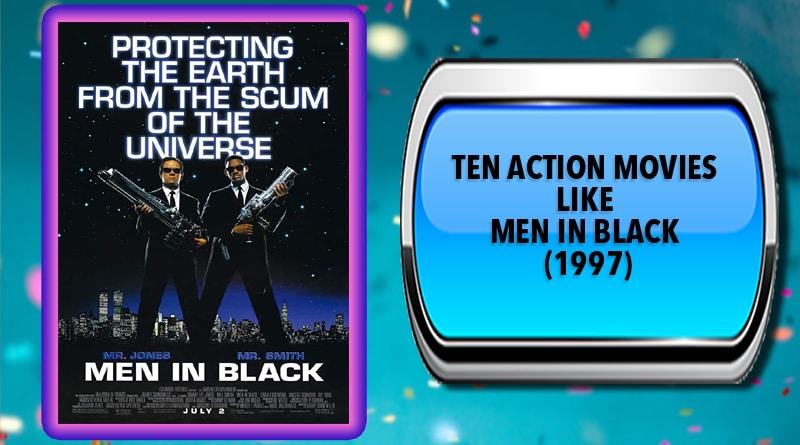 Ten Action Movies Like Men in Black (1997)