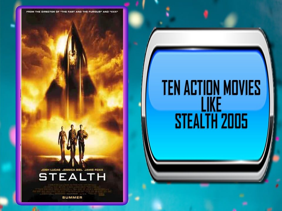 Ten Action Movies Like Stealth (2005)