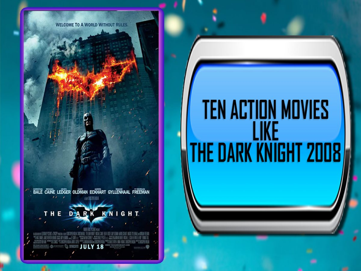 Ten Action Movies Like The Dark Knight 2008 Australia Unwrapped