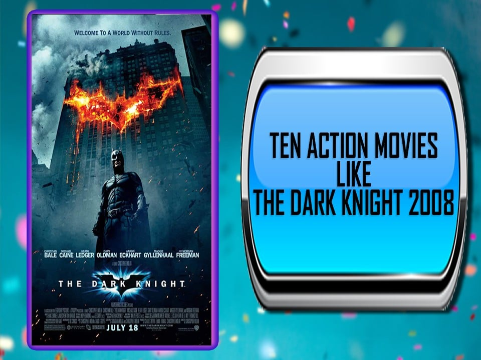 Ten Action Movies Like The Dark Knight 2008