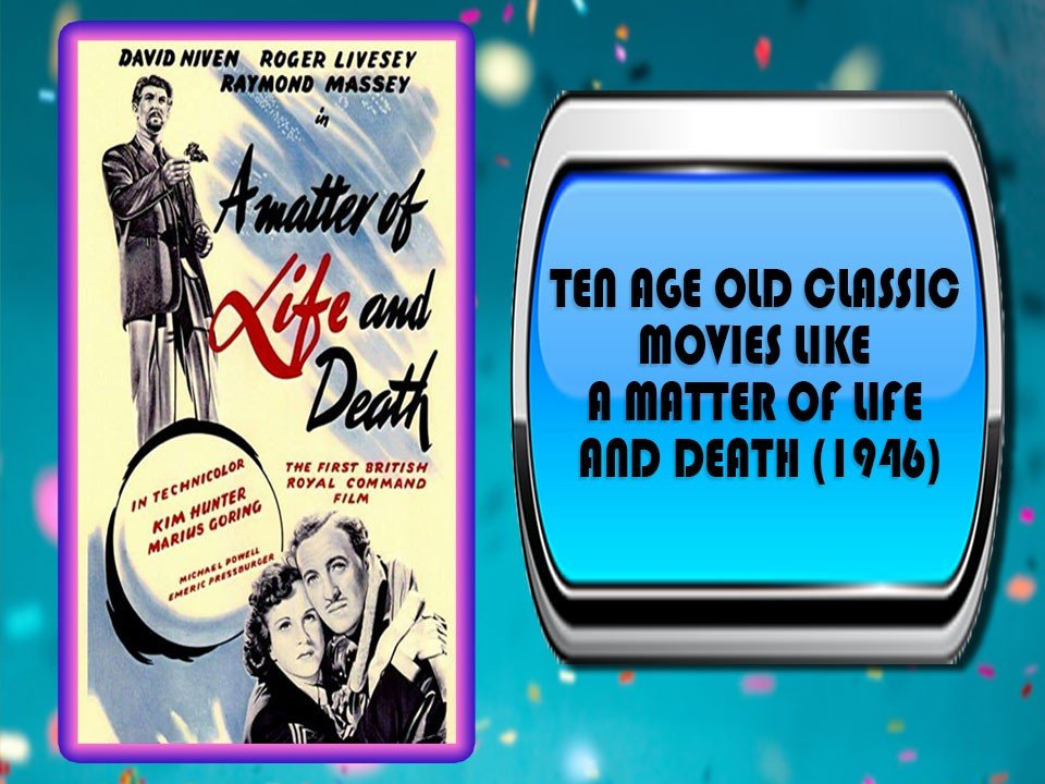 Ten Age Old Classic Movies Like A Matter Of Life And Death (1946)