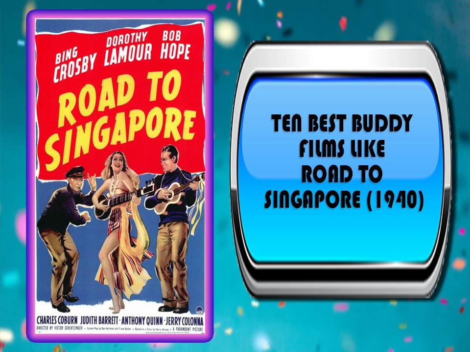 Ten Best Buddy Films Like Road To Singapore (1940)