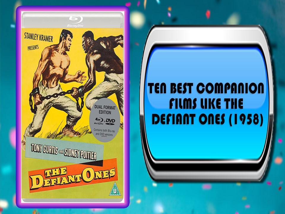 Ten Best Companion Films Like The Defiant Ones (1958)