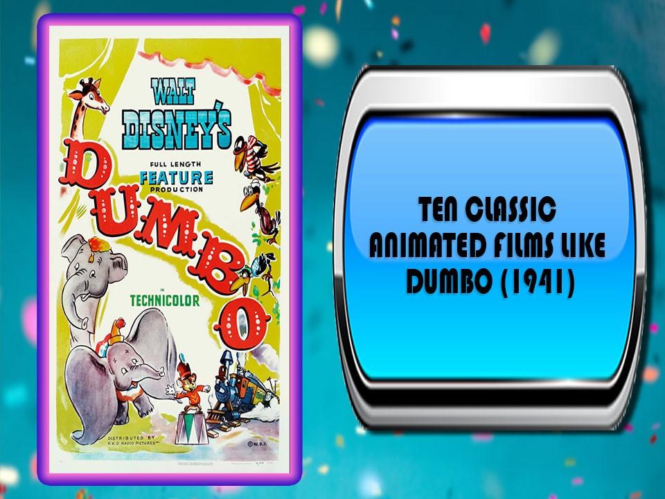 Ten Classic Animated Films Like Dumbo (1941)