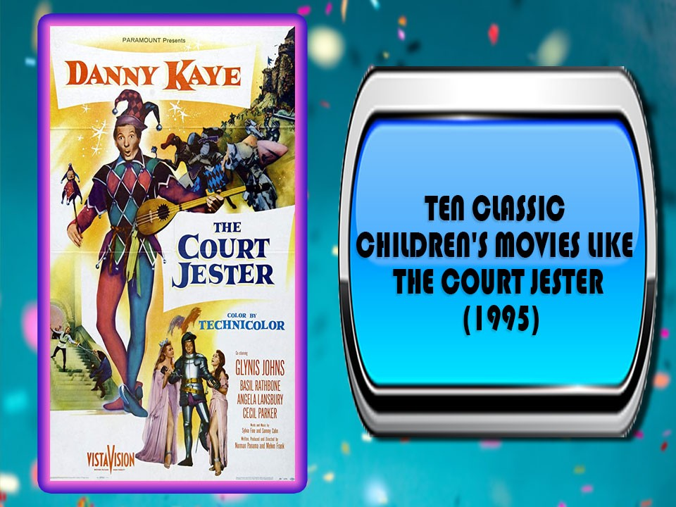 Ten Classic Children's Movies Like The Court Jester (1995)