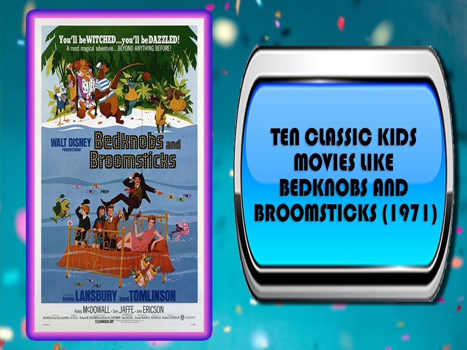 Ten Classic Kids Movies Like Bedknobs and Broomsticks (1971)