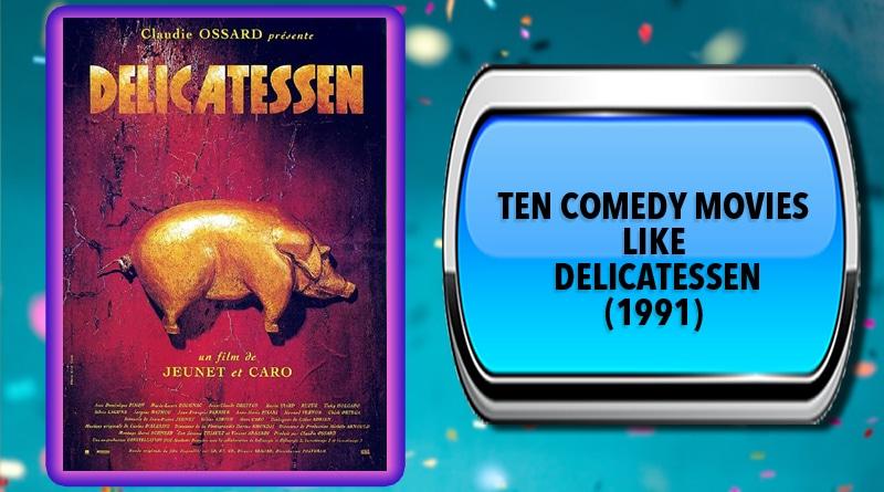 Ten Comedy Movies Like Delicatessen (1991)