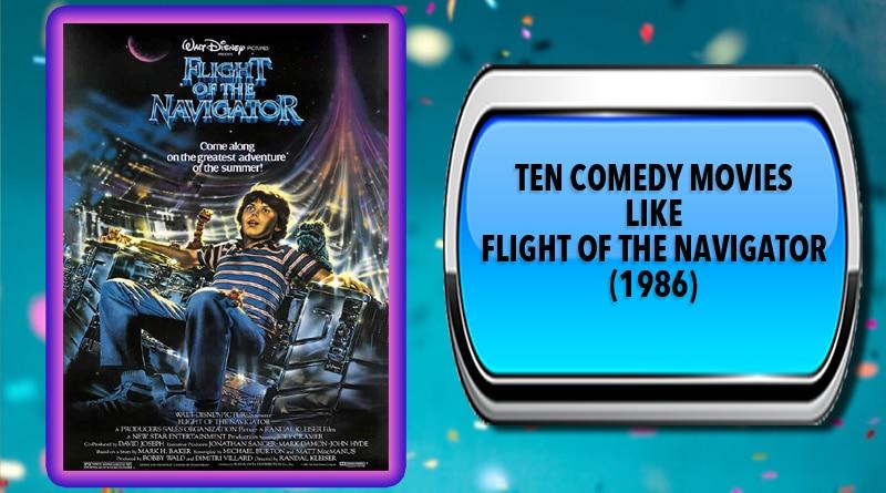 Ten Comedy Movies Like Flight of the Navigator (1986)