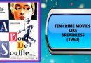 Ten Crime Movies Like Breathless (1960)