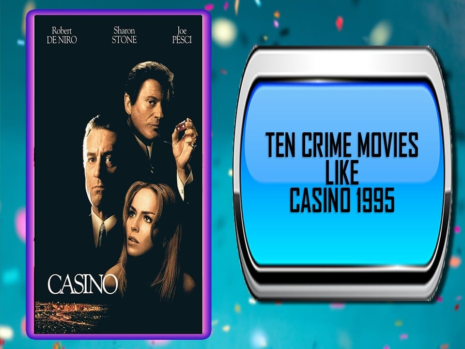 Ten Crime Movies Like Casino (1995)