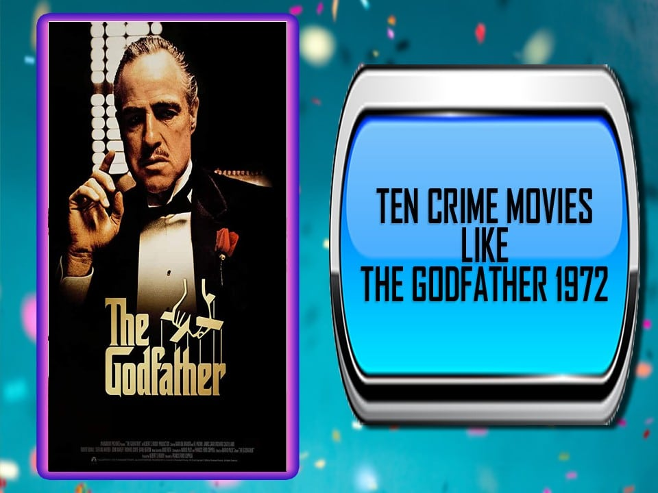Ten Crime Movies Like The Godfather (1972)
