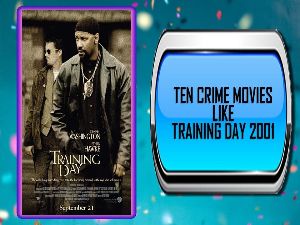 Ten Crime Movies Like Training Day (2001)