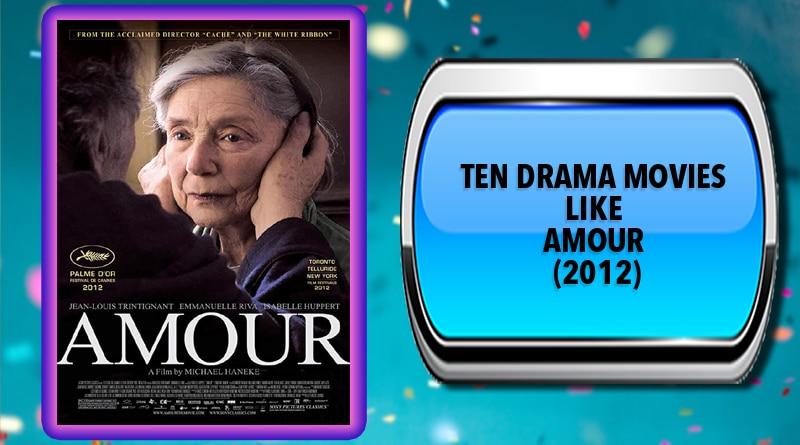 Ten Drama Movies Like Amour (2012)