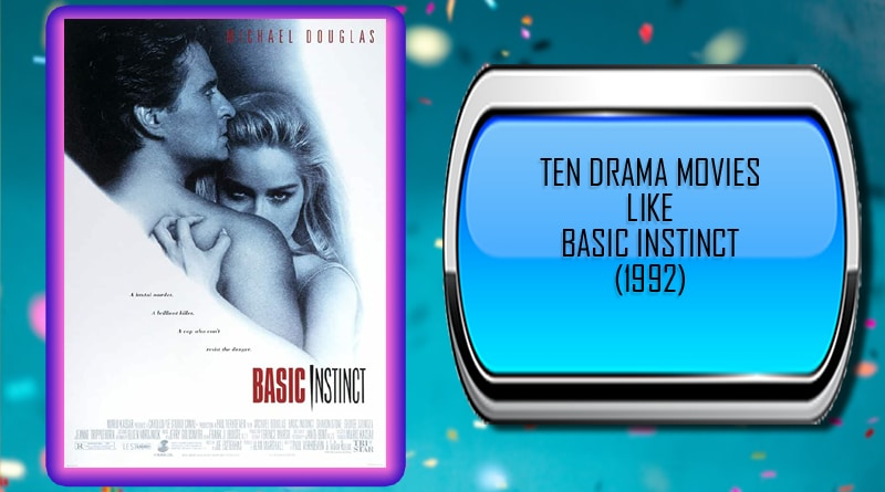 Ten Drama Movies Like Basic Instinct (1992)