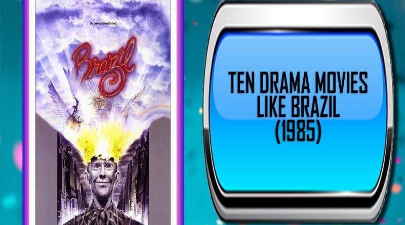 Ten Drama Movies Like Brazil (1985)