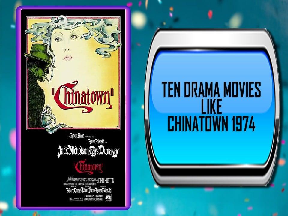 Ten Drama Movies Like Chinatown (1974)