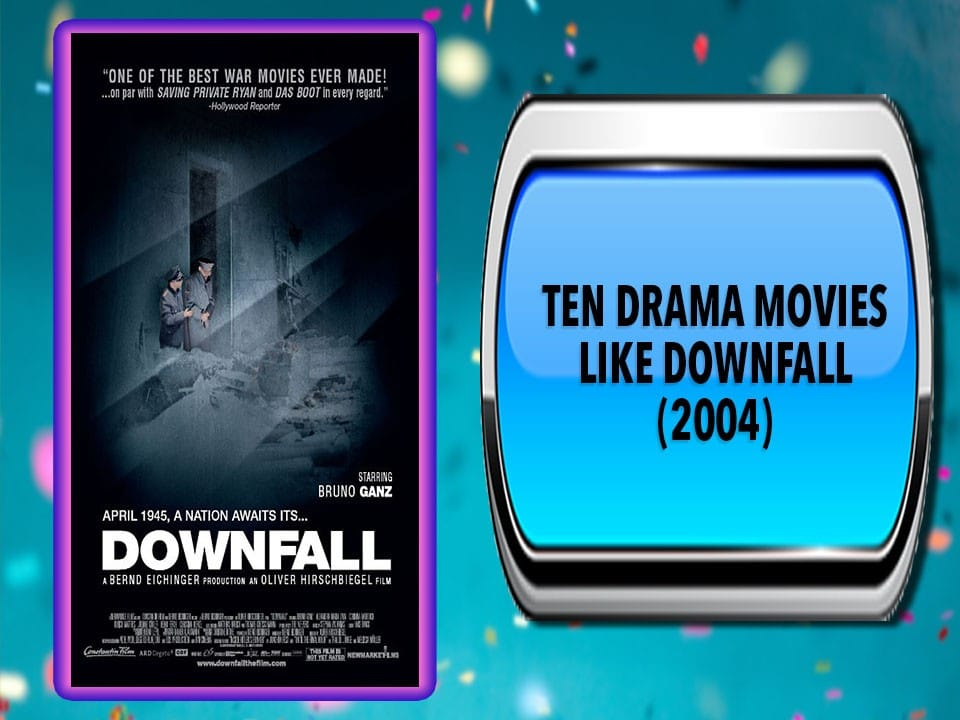 Ten Drama Movies Like Downfall (2004)