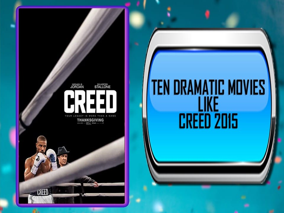 Ten Dramatic Movies Like Creed 2015 Main Photo