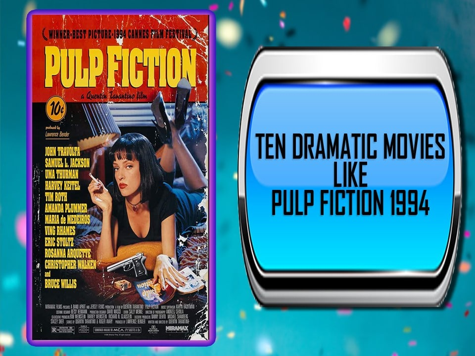 Ten Dramatic Movies Like Pulp Fiction 1994