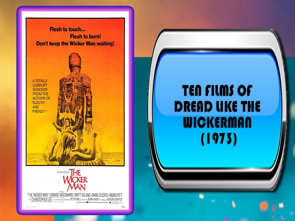 Ten Films Of Dread Like The Wickerman (1973)