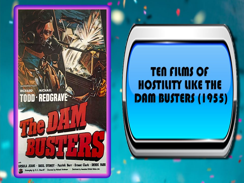 Ten Films Of Hostility Like The Dam Busters (1955)