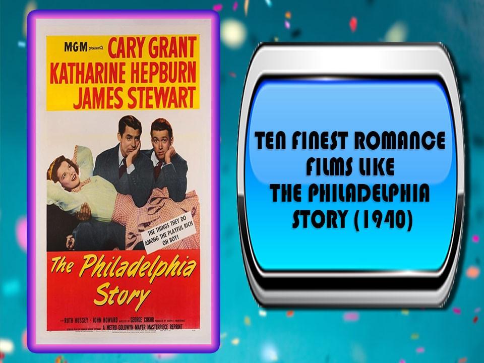 Ten Finest Romance Films Like The Philadelphia Story (1940)