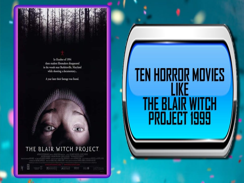 Ten Horror Movies Like The Blair Witch Project 1999