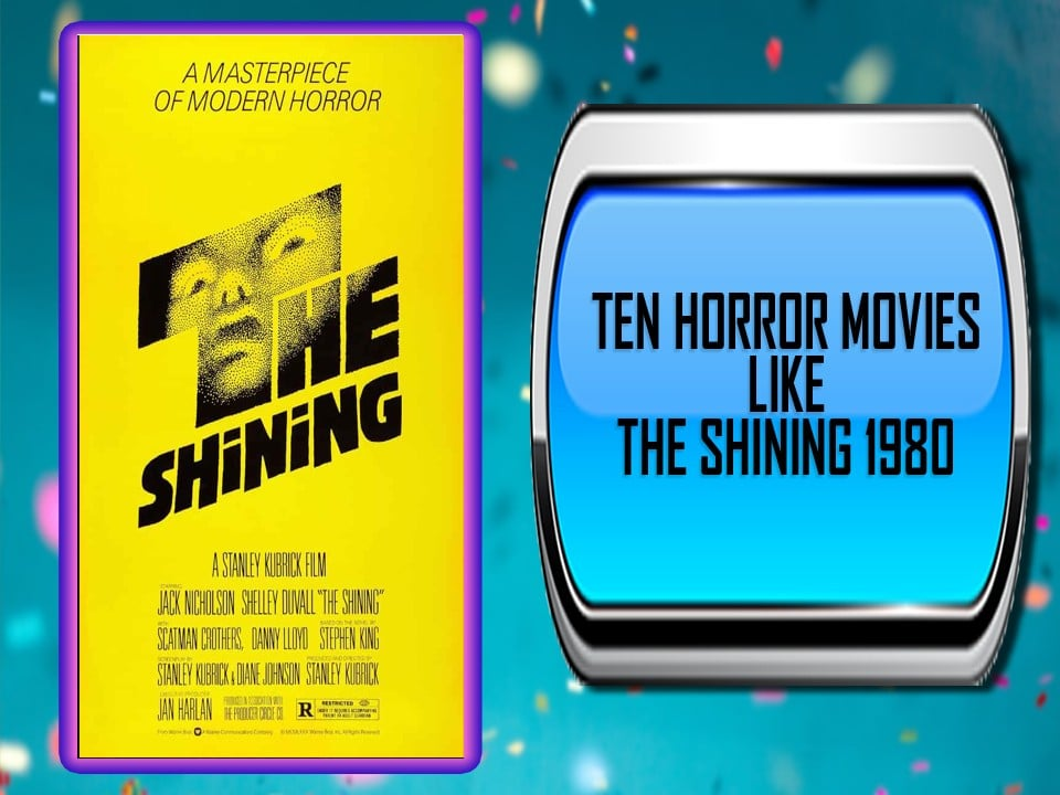 Ten Horror Movies Like The Shining 1980
